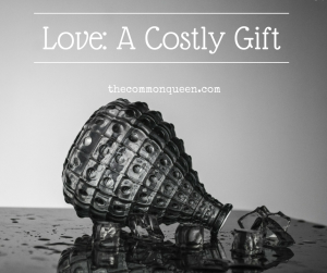 Love- A Costly Gift