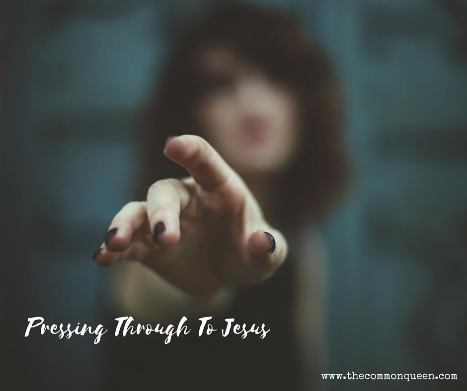 Pressing Through To Jesus