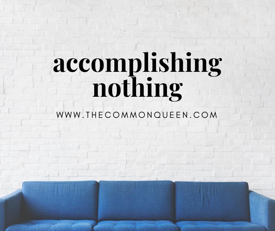 Accomplishing Nothing