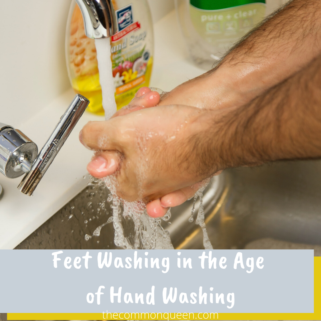 Feet Washing in the Age of Hand Washing